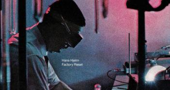Hans Hjelm - Factory Reset (28.5.21)