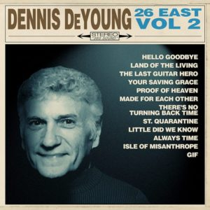 Dennis DeYoung - 26 East: Volume 2 (Frontiers/Soulfood, 11.06.21)