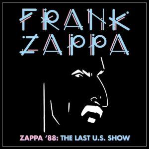 Frank Zappa - Zappa 88: The Last U.S. Show (Zappa Family Trust, 18.06.21)