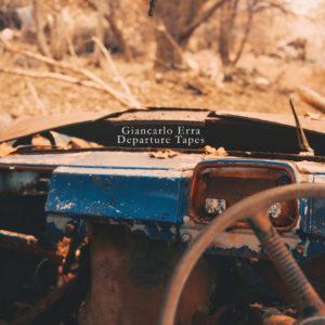 Giancarlo Erra - Departure Tapes (Kscope/Edel, 02.07.21)