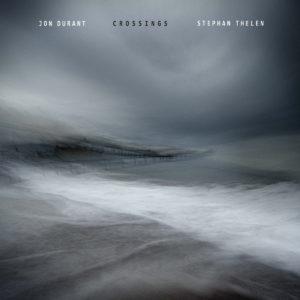 Jon Durant & Stephan Thelen - Crossings (Alchemy Records, 11.06.21)