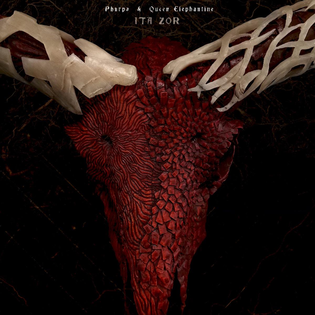 Phurba & Queen Elephantine - Ita Zor (Atypeek Records/ 4iB Records/ Misophonia Records, 2021)