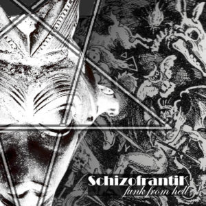 Schizofrantik - Funk From Hell (unsigned, 22.04.21)