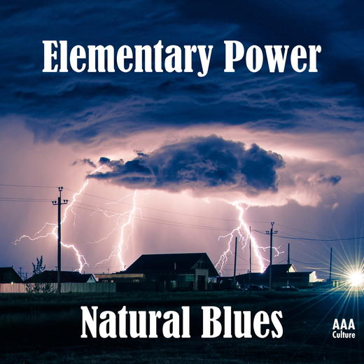 Natural Blues – Elementary Power (AAA Culture, 25.01.21)