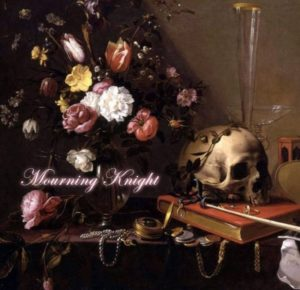 Mourning Knight – Mourning Knight (unsigned/Import: Just for Kicks, 14.04.21)