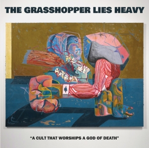 The Grasshopper Lies Heavy – A Cult That Worships A God Of Death (Learning Curve Records, 16.07.21)