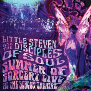 Little Steven & The Disciples Of Soul - Summer Of Sorcery Live! At The Beacon Theatre (Universal, 9.7.21)