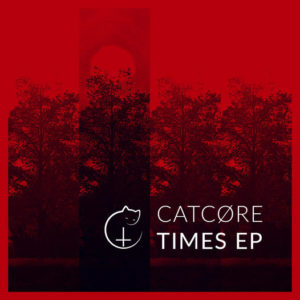 Catcøre - Times (EP; unsigned, 16.7.21?)