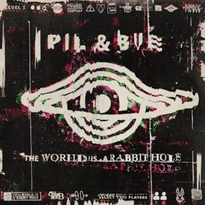 Pil & Bue – The World is A Rabbit Hole (Indie Records, 03.09.21)