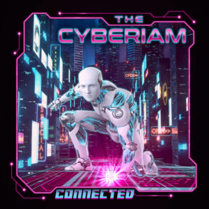 The Cyberiam - Connected (Unsigned/JFK-Import, 6.8.21)