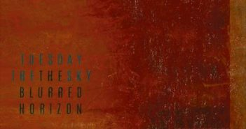 Tuesday the Sky – The Blurred Horizon (Metal Blade Records, 03.09.21)