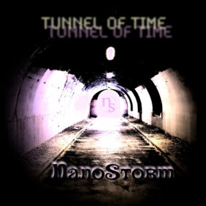 NanoStorm – Tunnel of Time (unsigned, 26.05.21)