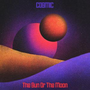 The Sun Or The Moon - Cosmic (Tonzonen/Soulfood, 17.09.21)