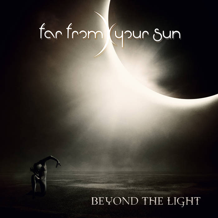 Far From Your Sun - Beyond The Light (unsigned, 15.09.10)