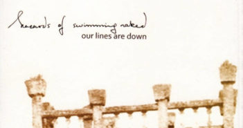 Hazards Of Swimming Naked - Our Lines Are Down (Bird's Robe, 2009/2021)