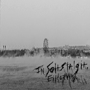 In Solastalgia, Either Way - Morii - EP (unsigned, 08.10.21)